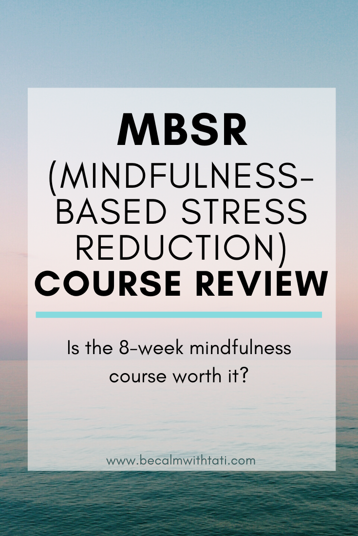 Mindfulness-Based Stress Reduction (MBSR) Course Review