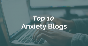 Top 10 Anxiety Blogs