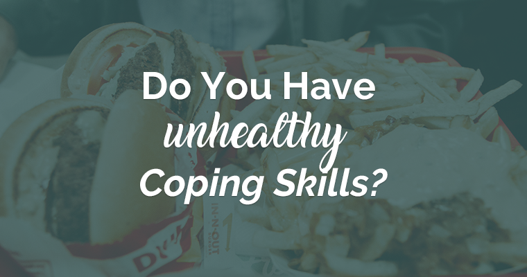 Do You Have Unhealthy Coping Skills?
