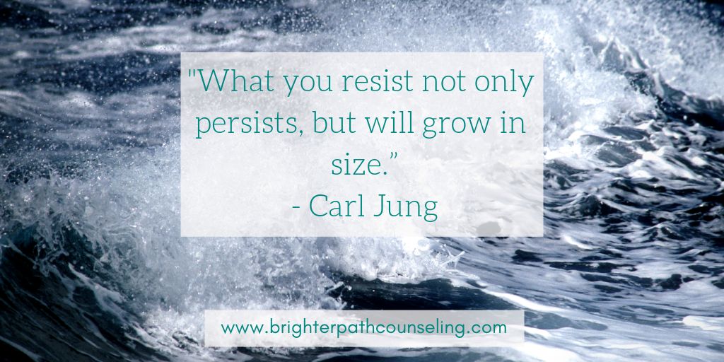 """What you resist not only persists, but will grow in size."" - Carl Jung"