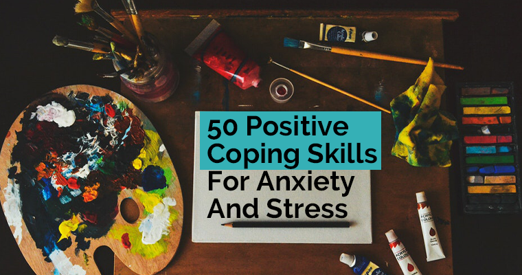 50 Positive Coping Skills For Anxiety And Stress