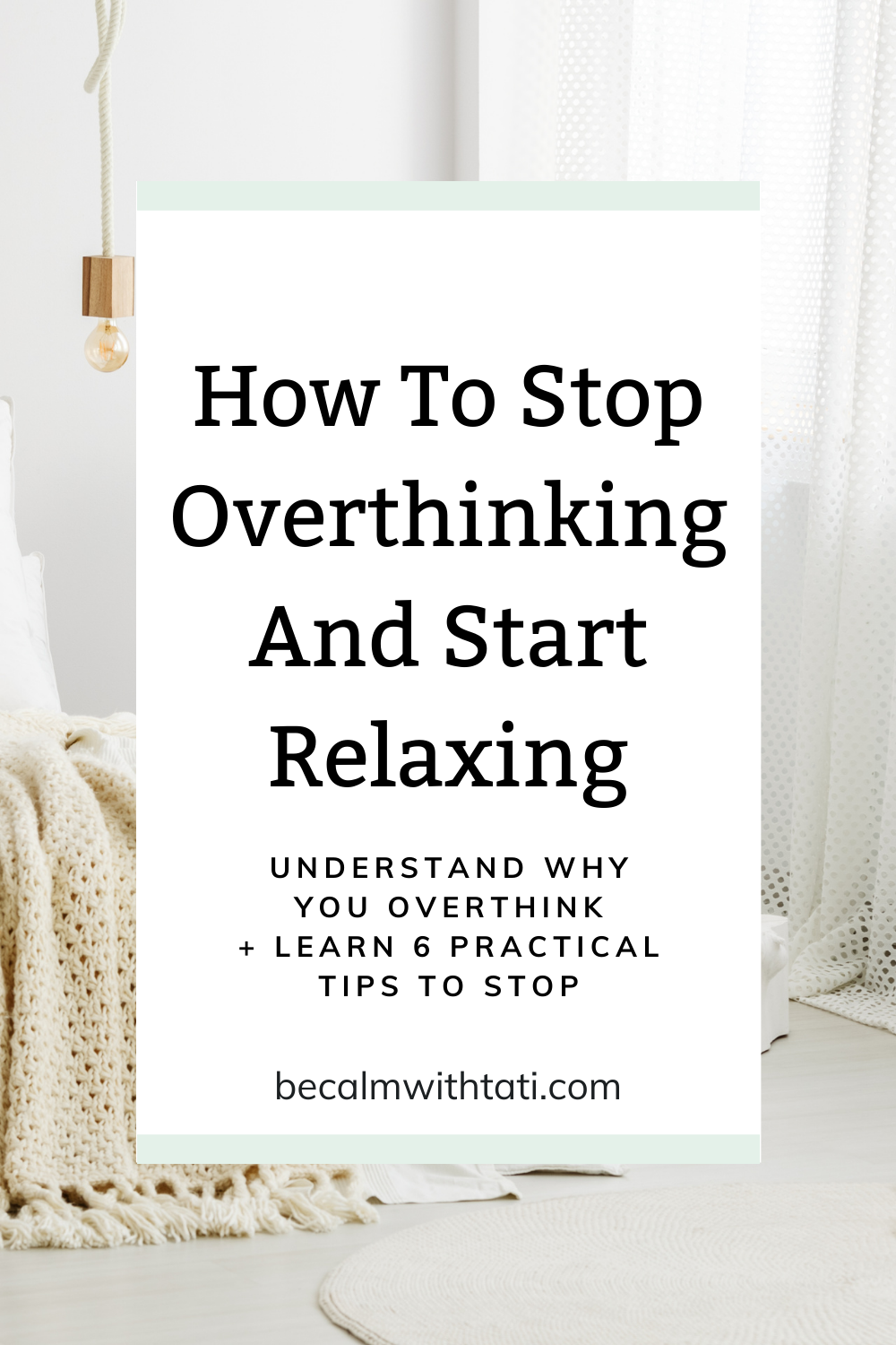 How To Stop Overthinking And Start Relaxing