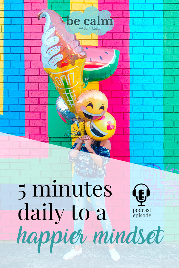 5 Minutes Daily To A Happier Mindset