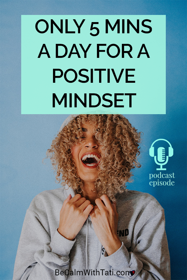 Only 5 Minutes A Day For A Positive Mindset