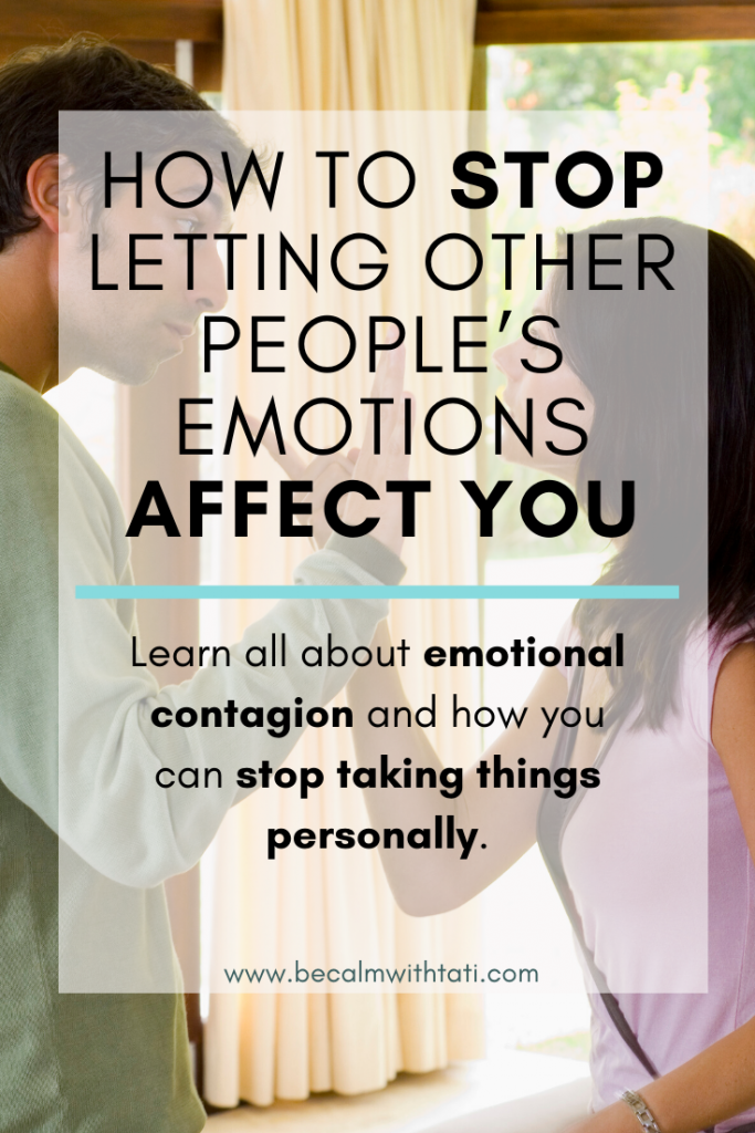How To Stop Letting Other People's Emotions Affect You
