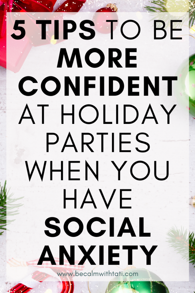 5 Tips To Be More Confident At Holiday Parties When You Have Social Anxiety