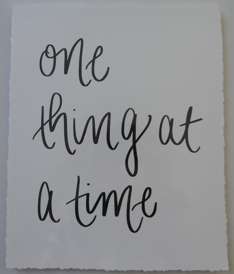 One Thing At A Time- Stop Your To-Do List Anxiety