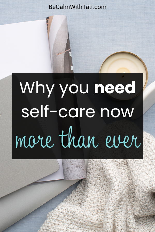 Why you need self-care now more than ever