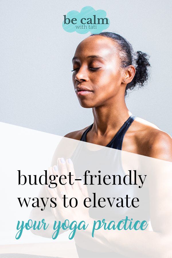 Budget-Friendly Ways To Elevate Your Yoga Practice