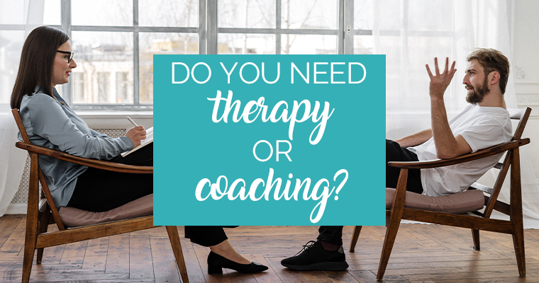 Do You Need Therapy or Coaching?