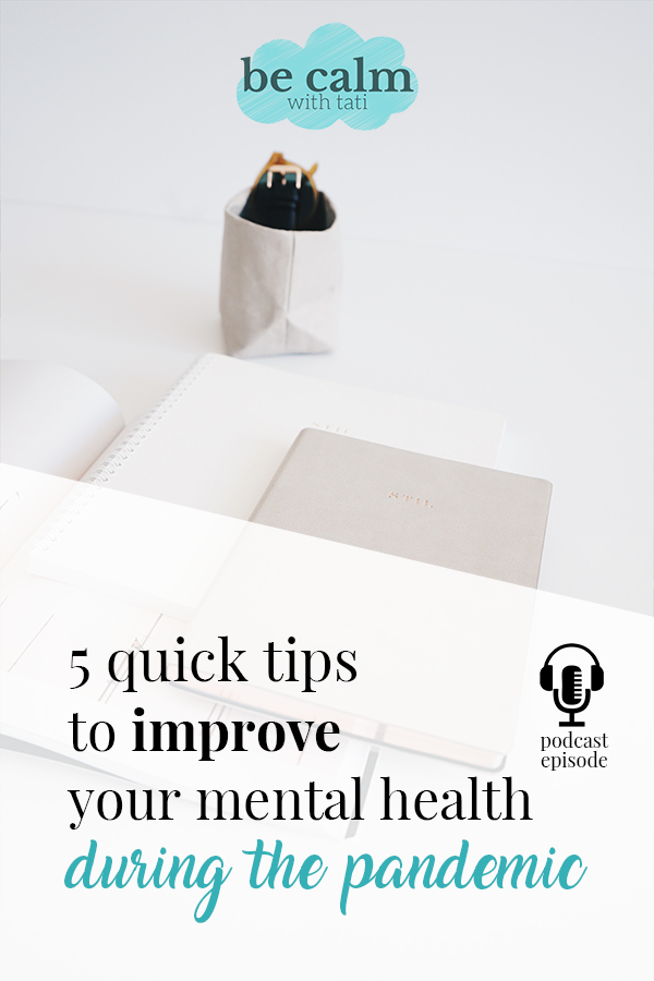 5 Quick Tips To Improve Your Mental Health During A Pandemic