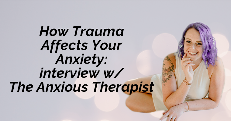 How Trauma Affects Your Anxiety