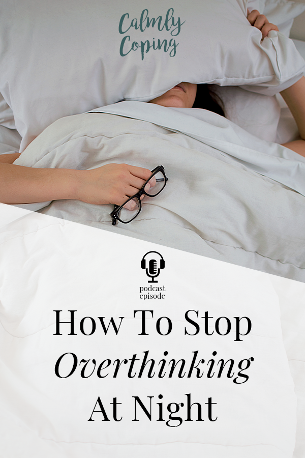 How To Stop Overthinking At Night