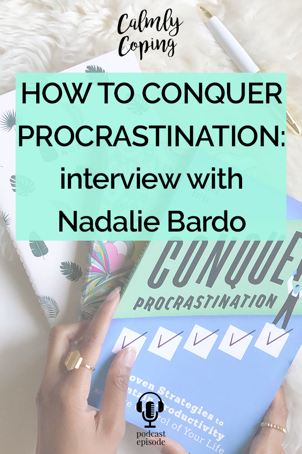 How To Conquer Procrastination: Interview with Nadalie Bardo