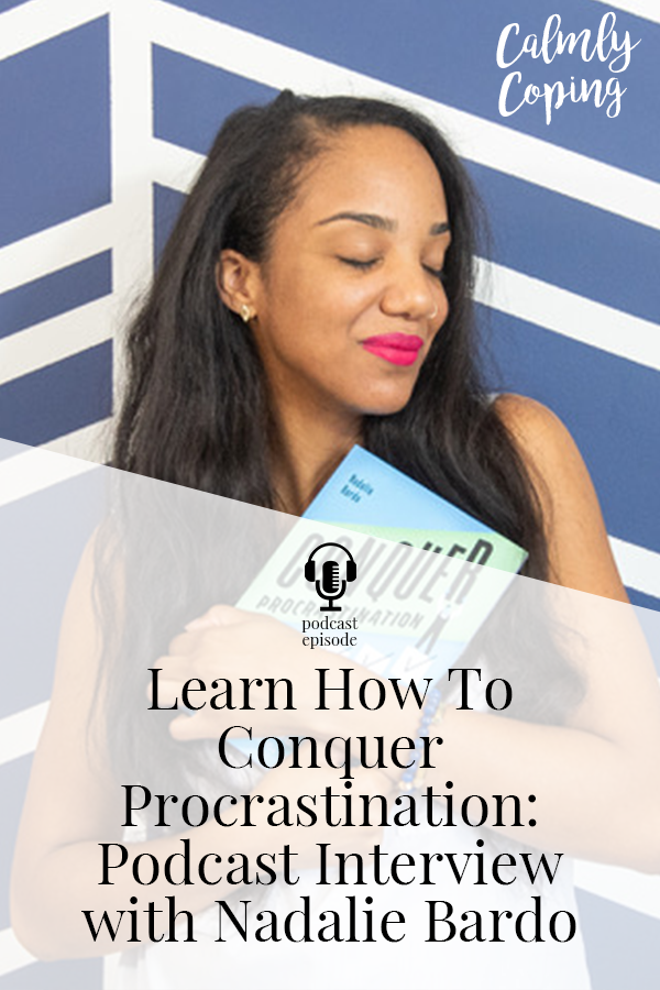 Learn How To Conquer Procrastination: Interview with Nadalie Bardo