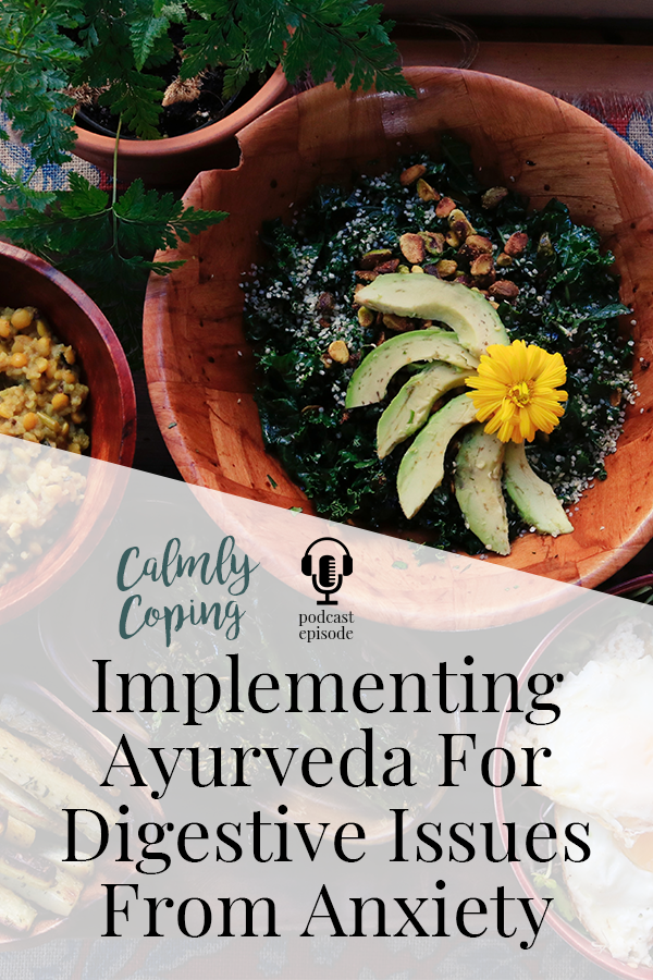 Implementing Ayurveda For Digestive Issues From Anxiety