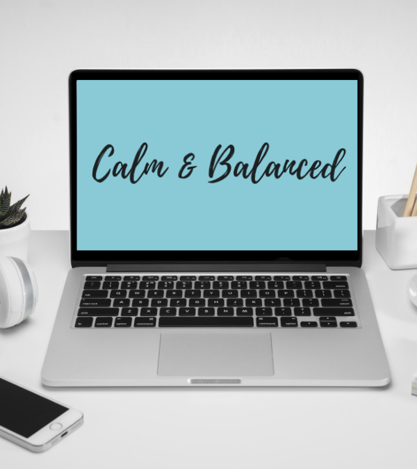 Calm & Balanced