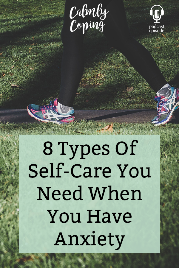8 Types Of Self-Care You Need When You Have Anxiety