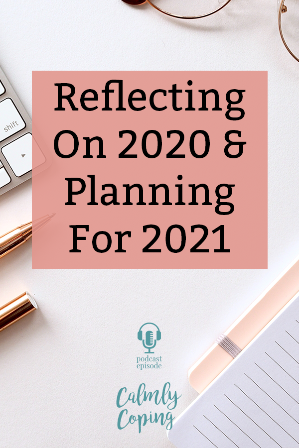 Reflecting On 2020 And Planning For 2021