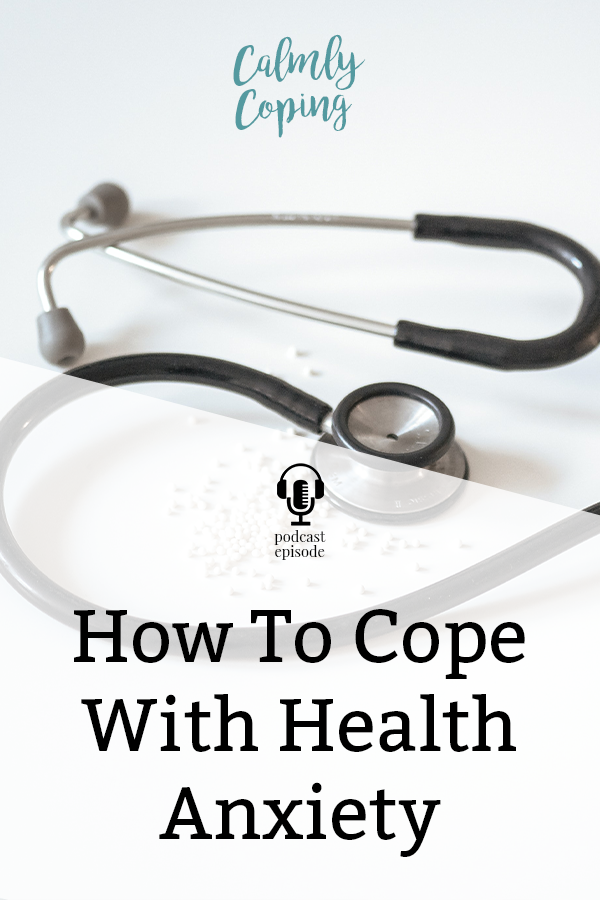 How To Cope With Health Anxiety