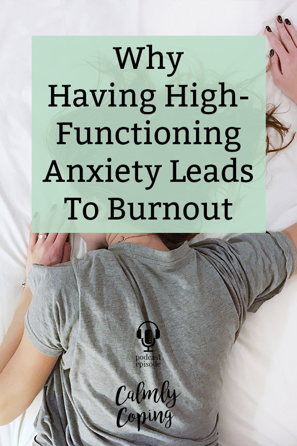 Why Having High-Functioning Anxiety Leads To Burnout