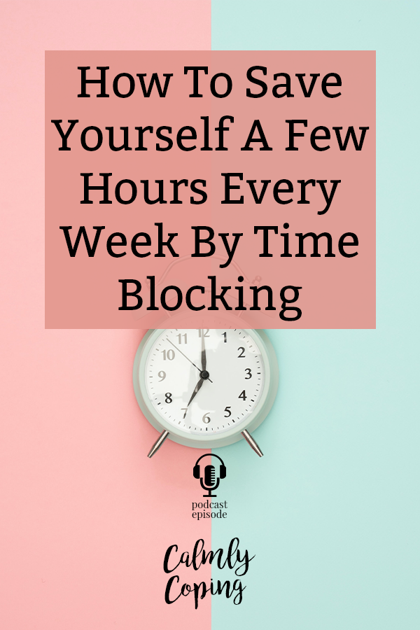 How To Save Yourself A Few Hours Every Week By Time Blocking