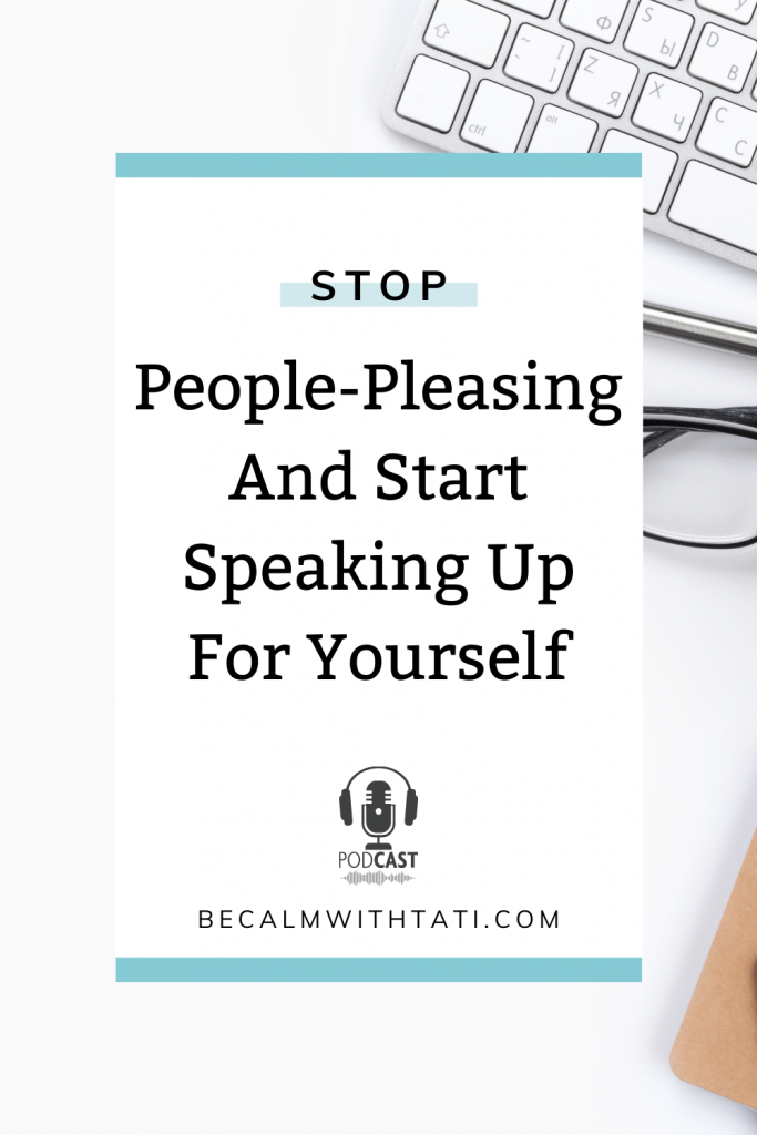 Stop People-Pleasing And Start Speaking Up For Yourself