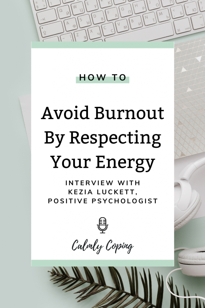 Avoid Burnout By Respecting Your Energy with Kezia Luckett