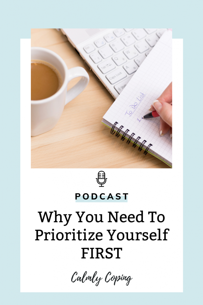 Why You Need To Prioritize Yourself First