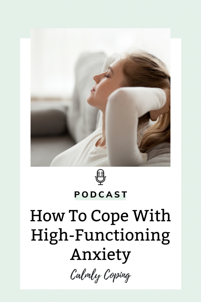 How To Cope With High-Functioning Anxiety