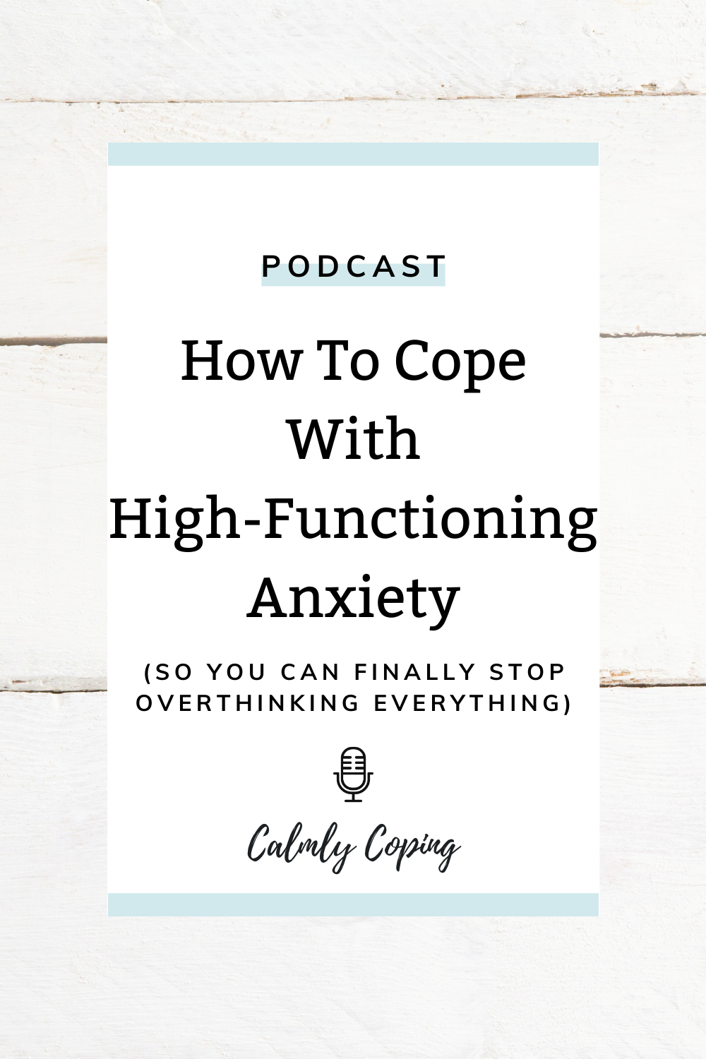 4 Tips To Cope With High-Functioning Anxiety
