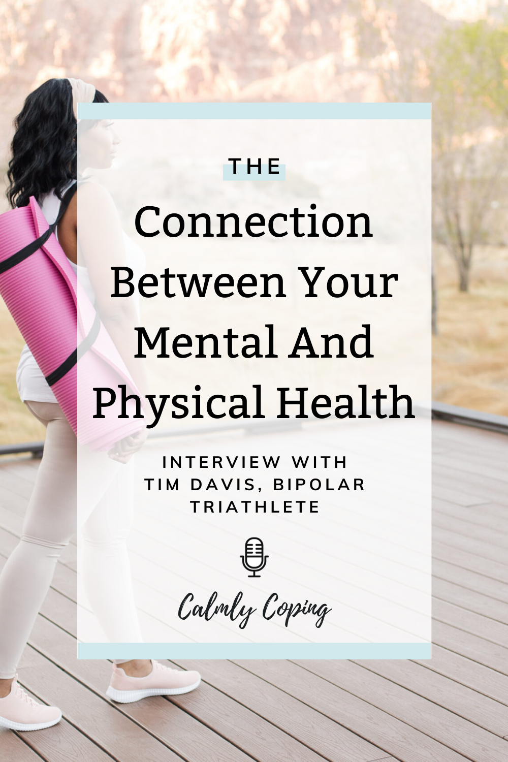 The Connection Between Your Mental And Physical Health with Tim Davis