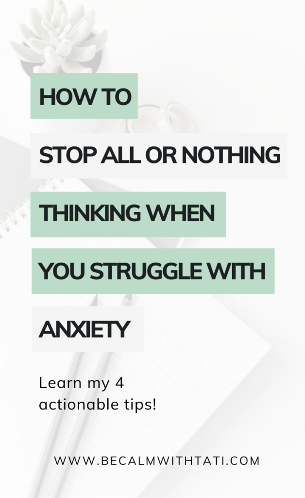 All Or Nothing Thinking Is Ruining Your Life (Advice For High-Functioning Anxiety)