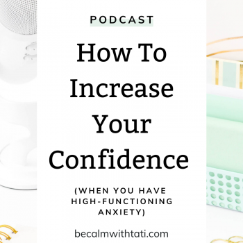 How To Increase Your Confidence When You Have High-Functioning Anxiety