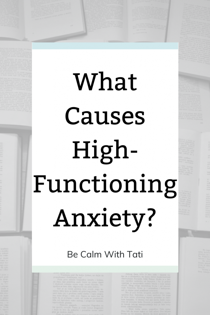 What Causes High-Functioning Anxiety?