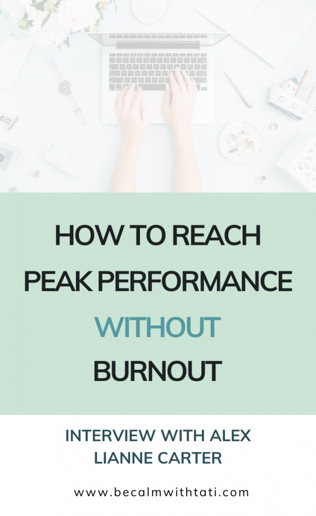 How To Reach Peak Performance Without Burnout with Alex Lianne Carter