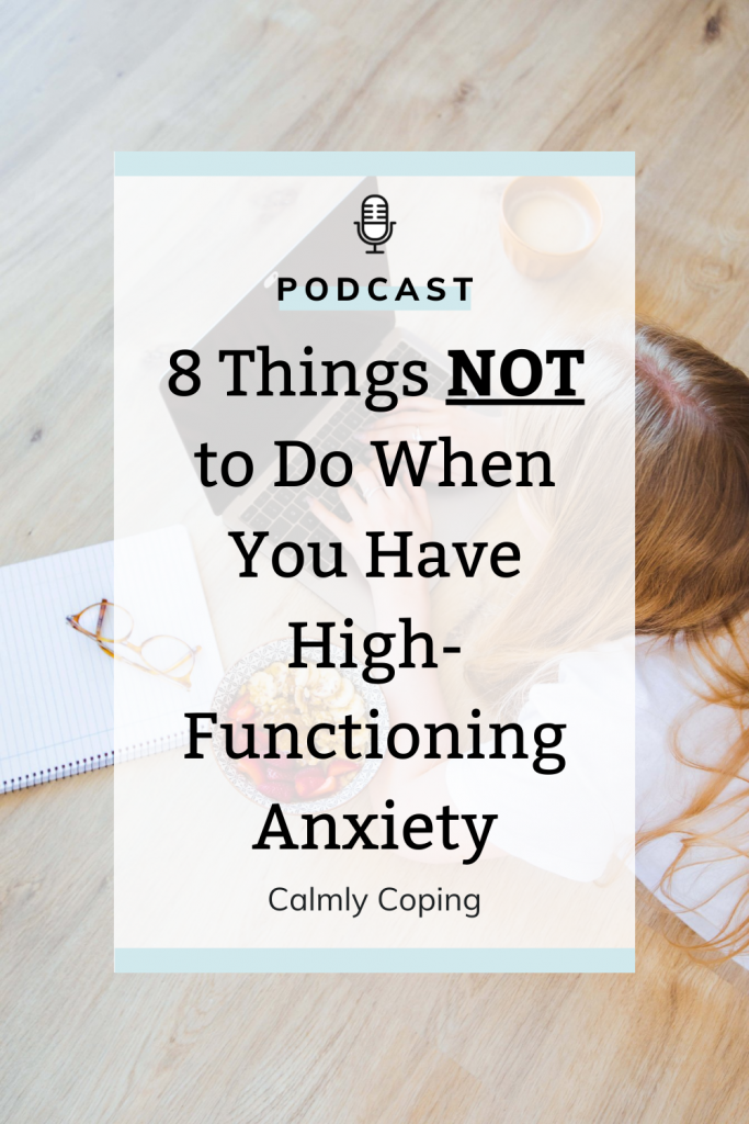 8 Things Not To Do When You Have High-Functioning Anxiety