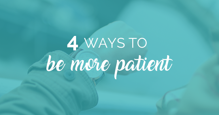 4 ways to be more patient
