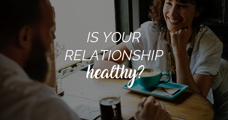 Is Your Relationship Healthy?