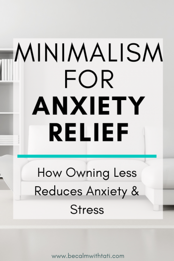 Minimalism For Anxiety Relief