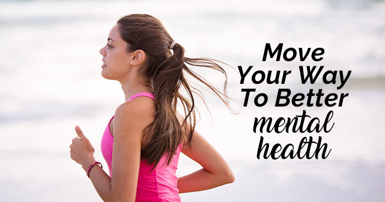 Move Your Way To Better Mental Health