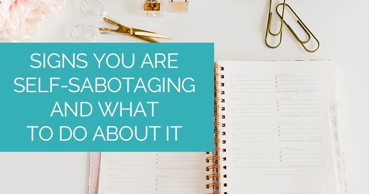 Signs You Are Self-Sabotaging And What To Do About It