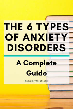 The 6 Types Of Anxiety Disorders
