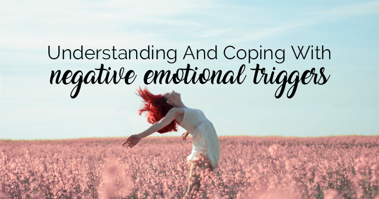 Understanding and Coping With Negative Emotional Triggers