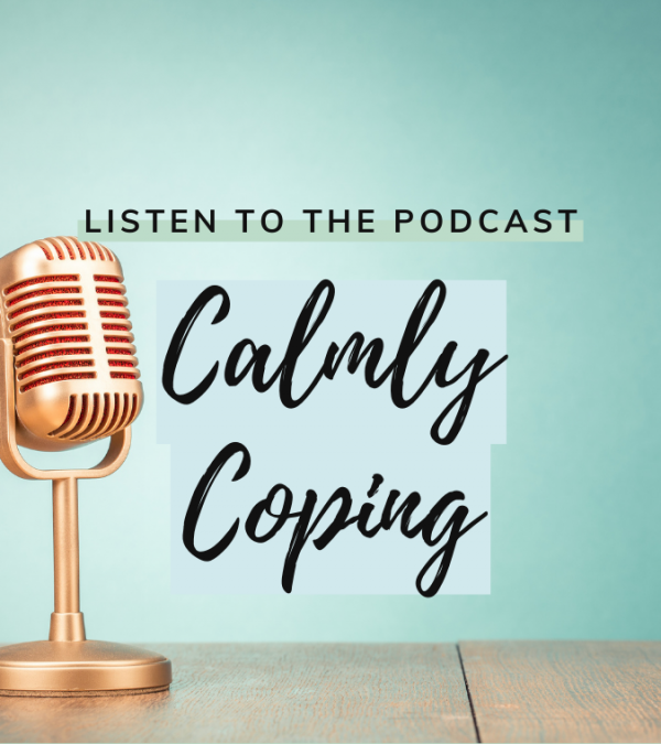 podcast-calmly-coping